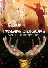 Imagine Dragons - Smoke + Mirrors  Live In Canada 201
