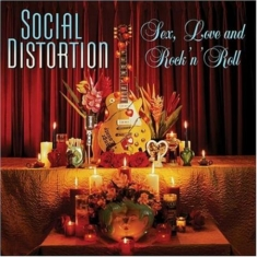 Social Distortion - Sex,Love And Rock 'n' Roll