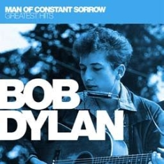 Dylan Bob - Man Of Constant Sorrow Greatest Hit