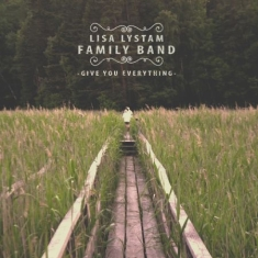 Lisa Lystam Family Band - Give You Everything