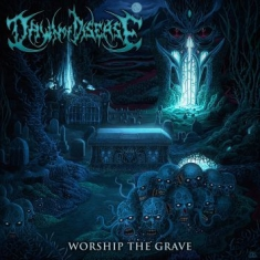 Dawn Of Disease - Worship The Grave/Jewel Case