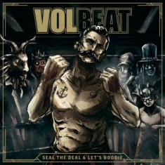 Volbeat - Seal The Deal & Let's Boogie (2Lp)