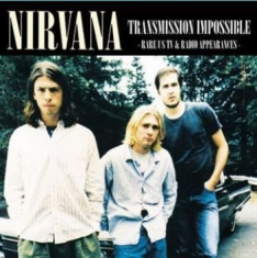 Nirvana - Transmission Impossible: Rare Radio