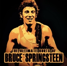 Springsteen Bruce - Ultimate Roots Of (Live In Studio 1
