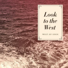 West Of Eden - Look To The West