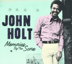 John Holt - Memories By The Score