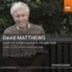 Matthews, David - Complete String Quartets, Vol. 4