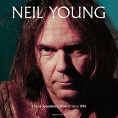 Neil Young - Live At Superdome, New Orleans 1994