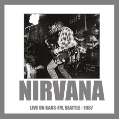 Nirvana - Live On Kaos-Fm Seattle 1987