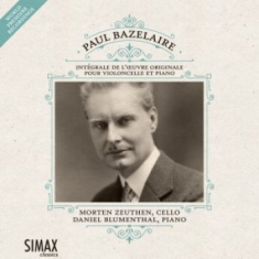 Bazelaire, Paul - Complete Works For Cello & Piano