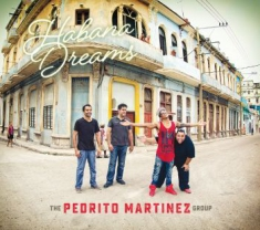 Pedrito Martinez Group, The - Habana Dreams