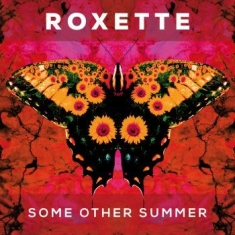 Roxette - Some Other Summer