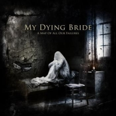 My Dying Bride - A Map Of All Our Failures