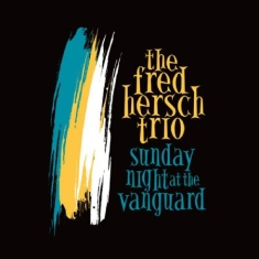Fred Hersch - Sunday Night At The Vanguard