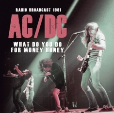 AC/DC - What Do You Do For Money Honey