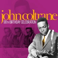 Coltrane John - 90Th Birthday Celebration