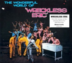 Wreckless Eric - Wonderful World Of Wreckless Eric