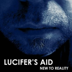 Lucifer's Aid - New To Reality