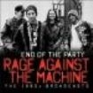 Rage Against The Machine - End Of The Party (2 Live Broadcasts