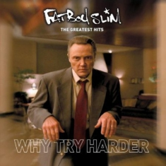 Fatboy Slim - Why Try Harder - The Greatest