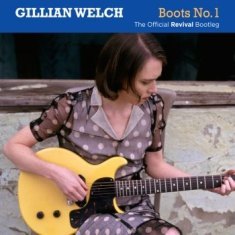 Gillian Welch - Boots No. 1: The Official Revi