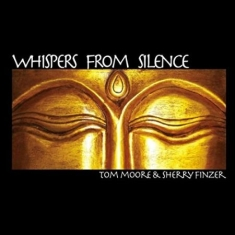 Moore Tom & Sherry Finzer - Whispers From Silence