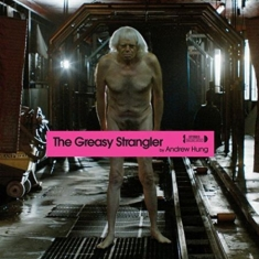 Hung Andrew - Greasy Strangler (Soundtrack)