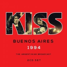 Kiss - Buenos Aires 1994 (2 Cd Live Broadc