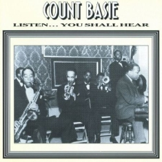 Basie Count - Listen You Shall Hear