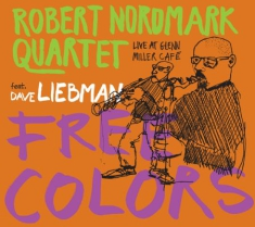 Robert Nordmark Quartet Feat. Dave - Free Colors