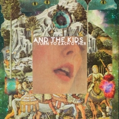 And The Kids - Turn To Each Other