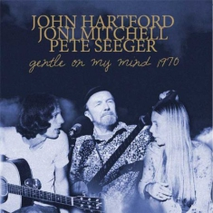 Hartford John, Joni Mitchell, Pete - Gentle On My Mind 1970
