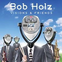 Holz Bob - Visions And Friends