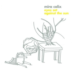 Calix Mira - Eyes Set Against The Sun