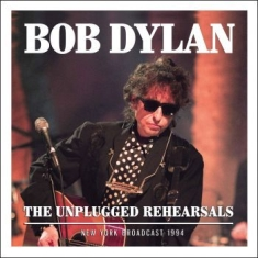 Dylan Bob - Unplugged Rehersals The (Live Broad