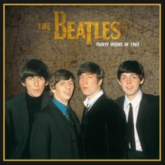 The beatles - Thirty Weeks In 1963