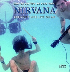 Nirvana - Greatest Hits Live On Air ( Blue Vi