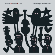 Yorkston/ Thorne/ Khan - Neuk Wight Delhi All-Stars