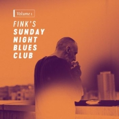 Fink - Fink's Sunday Night Blues Club, Vol