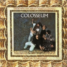 Colosseum - Those Who Are About To Die