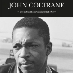 Coltrane John - Live In Stockholm October 22 1963