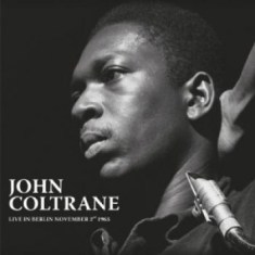 Coltrane John - Live In Berlin November 2Nd 1963