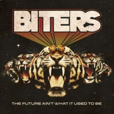 Biters - Future Aint What It Used To Be The