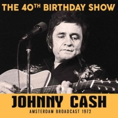 Cash Johnny - 40Th Birthday Show (Broadcast Live