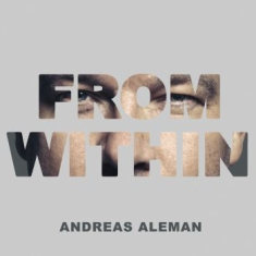 Andreas Aleman  - From Within