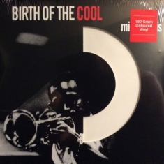 DAVIS MILES - Birth Of The Cool - Coloured Vinyl