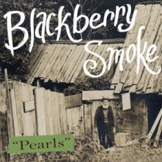 Blackberry Smoke - Pearls / Rover The