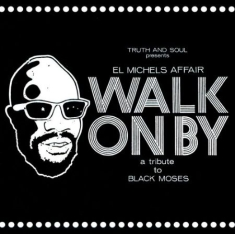 El Michels Affair - Walk On By: A Tribute To Black Mose