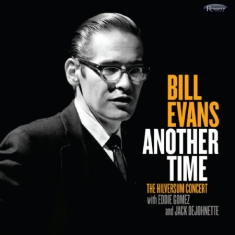 Evans Bill - Another Time:Hilversum Concert