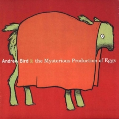Bird Andrew - Mysterious Productions Of Eggs